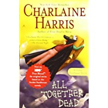 All Together Dead (Sookie Stackhouse/True Blood, Band 7)