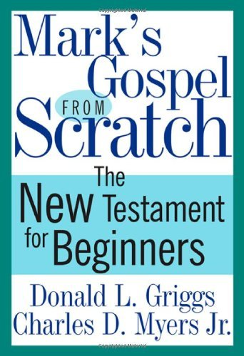 Mark's Gospel from Scratch: The New Testament for Beginners (The Bible from Scratch) (English Edition)