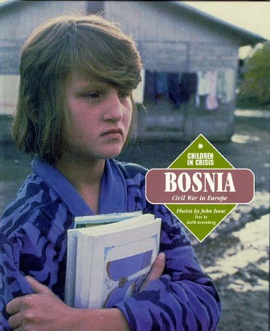 Bosnia: Civil War in Europe (Children in Crisis) by Keith Greenberg (1996-08-02)