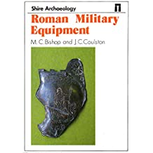 Roman Military Equipment (Shire archaeology series)