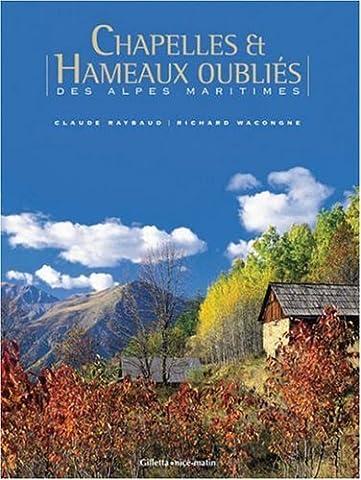 Chapelles et Hameaux oubliés des Alpes