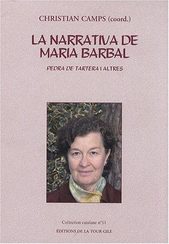 La narrativa de Maria Barbal : Pedra de tartera i altres par Christian Camps