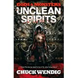Gods and Monsters: Unclean Spirits by Chuck Wendig (2013-05-09)