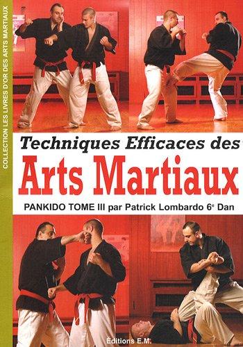 Pankido : Tome 3, Techniques efficaces des arts martiaux par Patrick Lombardo