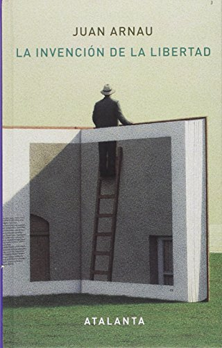 La Invención De La Libertad (MEMORIA MUNDI) por Juan Arnau Navarro