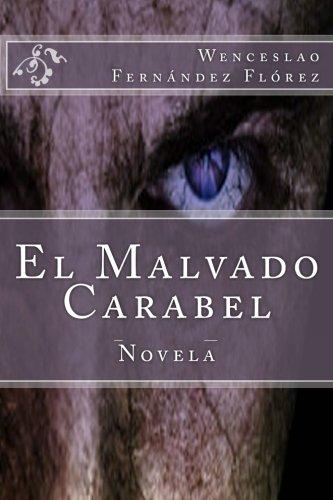 El Malvado Carabel por Wenceslao Fernandez Florez
