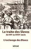 La traite des Slaves du VIIIe au XVIIIe siècle - Vetche - 13/01/2016