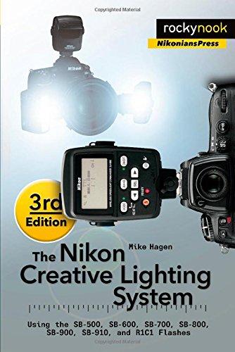 ighting System: Using the SB-500, SB-600, SB-700, SB-800, SB-900, SB-910, and R1C1 Flashes (Nikonians Press) ()
