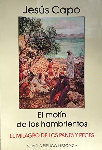 El motín de los hambrientos: El milagro de los panes y los peces (Evangelio (novelado) nº 19) por Jesús Capo