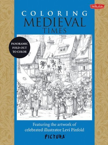 Coloring Medieval Times: Featuring the artwork of celebrated illustrator Levi Pinfold (PicturaTM) by Pinfold, Levi (2014) Paperback