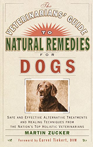 The Veterinarians' Guide to Natural Remedies for Dogs: Safe and Effective Alternative Treatments and Healing Techniques from the Nations Top Holistic Veterinarians (English Edition)