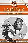 La Música En 100 Preguntas par Jorge Escavias Vacas