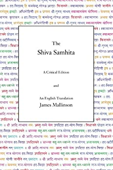 The Shiva Samhita: A Critical Edition and an English Translation (English Edition) di [Mallinson, James]