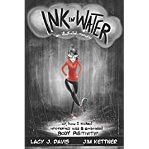 Ink in Water: An Illustrated Memoir--or, How I Kicked Anorexia's Ass & Embraced Body Positivity!