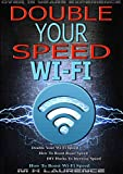 Best Broadband Speeds - Wi-Fi Speed: Double Your Wi-Fi Speed, How To Review