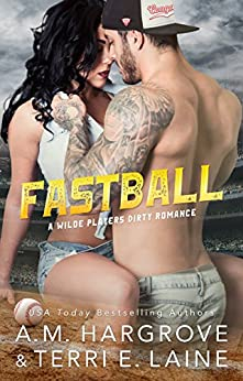 Fastball (Wilde Players Dirty Romance) by [Hargrove, A.M., Laine, Terri E.]