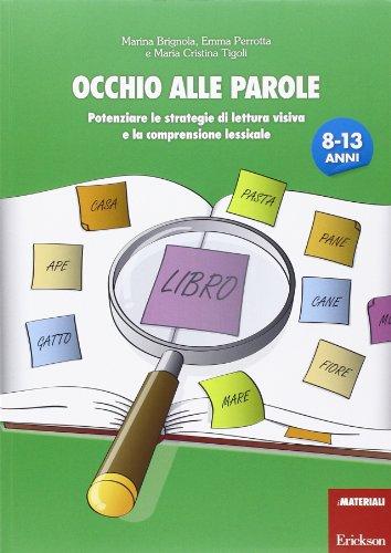 Occhio alle parole. Potenziare le strategie di lettura visiva e la comprensione lessicale (8-13 anni)