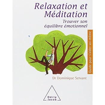 Relaxation et méditation : Trouver son équilibre émotionnel
