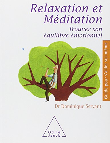 Relaxation et mditation : Trouver son quilibre motionnel