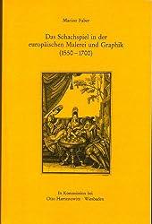 Das Schachspiel in der europäischen Malerei und Graphik (1550-1700) (Wolfenbütteler Arbeiten zur Barockforschung)