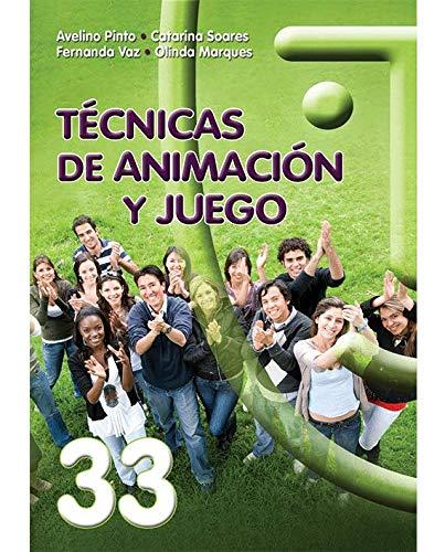 Técnicas De Animación Y Juego - 1ª Edición. (Animación de grupos)