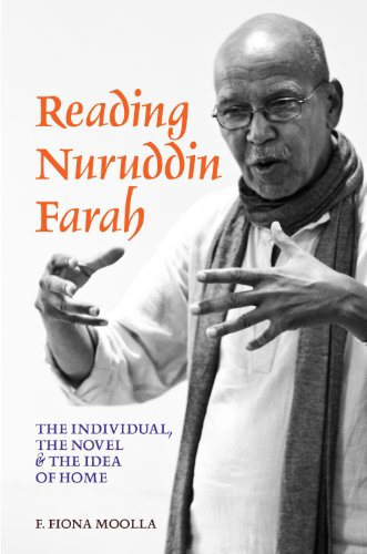 Reading Nuruddin Farah: The individual, the novel & the idea of home (English Edition)