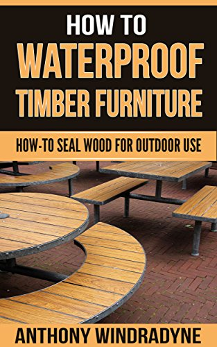 How To Waterproof Timber Furniture: How To Seal Wood For Outdoor ...