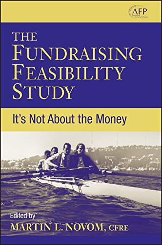Feasibility Studies: It's Not About the Money (The AFP/Wiley Fund Development Series)