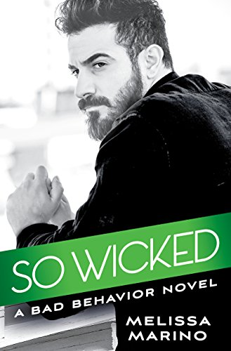 So Wicked (Bad Behavior Book 3) by [Marino, Melissa]