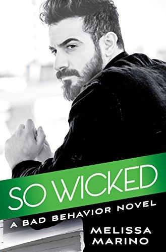 So Wicked (Bad Behavior Book 3) by [Marino, Melissa]