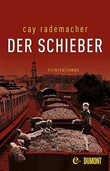 Der Schieber: Kriminalroman (Kommissar Frank Stave 2) von [Rademacher, Cay]