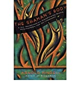 By Mindell, Arnold [ [ The Shaman's Body: A New Shamanism for Transforming Health, Relationships, and the Community [ THE SHAMAN'S BODY: A NEW SHAMANISM FOR TRANSFORMING HEALTH, RELATIONSHIPS, AND THE COMMUNITY ] By Mindell, Arnold ( Author )Nov-30-1993 Paperback ] ] Nov-1993[ Paperback ]