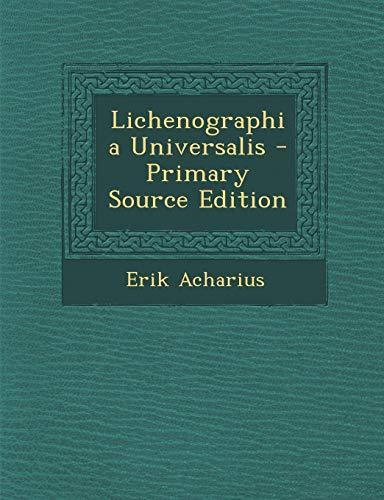 Lichenographia Universalis - Primary Source Edition