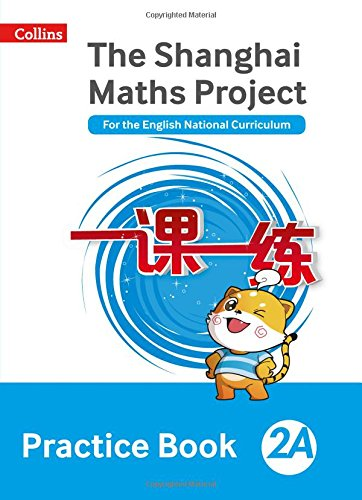 The Shanghai Maths Project Practice Book 2A (Shanghai Maths)