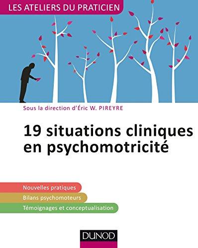 19 situations cliniques en psychomotricit