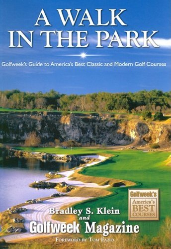 A Walk in the Park: Golfweek's Guide to America's Best Classic and Modern Golf Courses by Bradley S Klein (2004-03-01) par Bradley S Klein;Golfweek Magazine