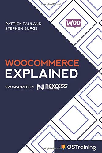 WooCommerce Explained: Your Step-by-Step Guide to WooCommerce por Patrick Rauland