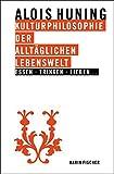Kulturphilosophie der alltäglichen Lebenswelt - Essen, Trinken, Lieben...