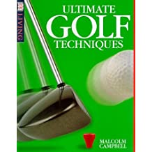 Ultimate Golf Techniques (DK Living) 1st American edition by Campbell, Malcolm (1998) Paperback
