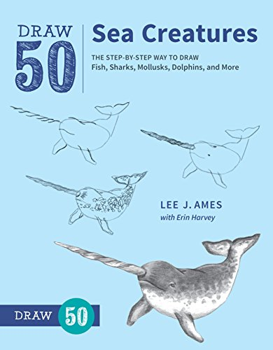 Draw 50 Sea Creatures: The Step-by-Step Way to Draw Fish, Sharks, Mollusks, Dolphins, and More (English Edition) por Lee J. Ames
