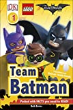 DK Reader Level 1: The Lego Batman Movie Team Batman (DK Readers Level 1)
