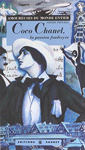 Coco Chanel, la passion foudroyée (Amoureuse monde) par Sophie Troubac