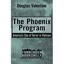 The Phoenix Program: America's Use of Terror in Vietnam (Forbidden Bookshelf) (English Edition)