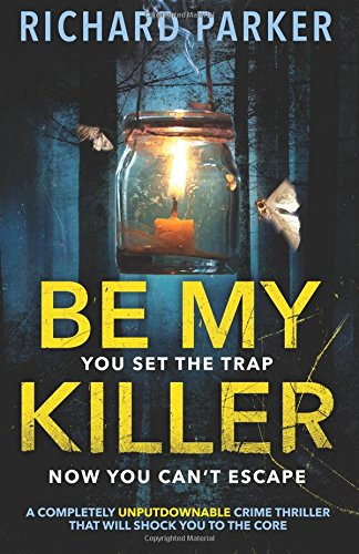 Be My Killer: A completely UNPUTDOWNABLE crime thriller