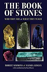 The Book of Stones: Who They Are and What They Teach by Robert Simmons (2007-09-04)