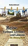 Reise Quer Durch Estland, Lettland und Litauen: Ein Reisetagebuch -
