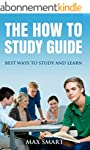 The How to Study Guide: Best Ways to...