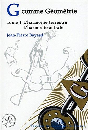 G comme Géométrie - T1 : L'Harmonie terrestre - L'Harmonie astrale