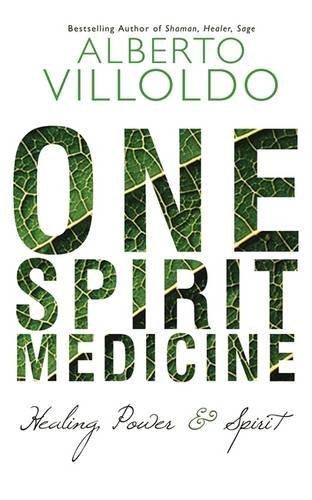 One Spirit Medicine: Ancient Ways to Ultimate Wellness