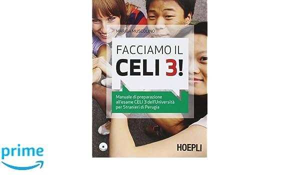 Facciamo il Celi 3! Manuale di preparazione all'esame Celi 3  Con CD
